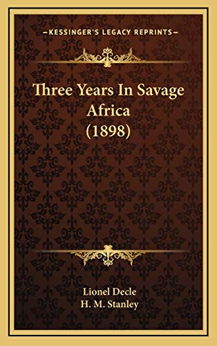 9781165740956: Three Years In Savage Africa (1898)