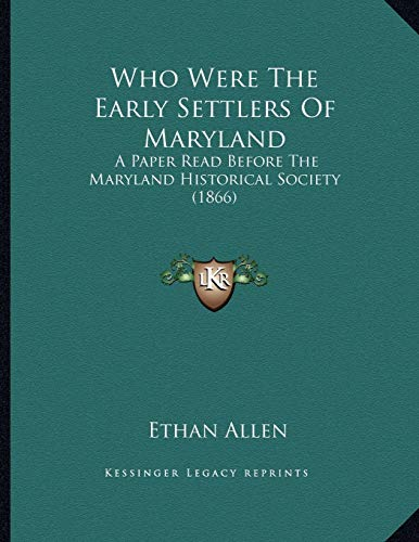 9781165742479: Who Were The Early Settlers Of Maryland: A Paper Read Before The Maryland Historical Society (1866)