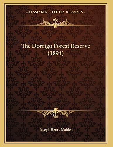 9781165747092: The Dorrigo Forest Reserve (1894)