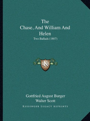 9781165747610: The Chase, and William and Helen: Two Ballads (1807)
