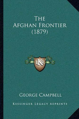 9781165748792: The Afghan Frontier (1879)