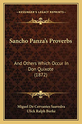 9781165749041: Sancho Panza's Proverbs: And Others Which Occur In Don Quixote (1872)