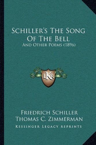 9781165750795: Schiller's The Song Of The Bell: And Other Poems (1896)
