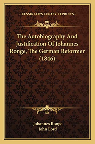 9781165756773: The Autobiography And Justification Of Johannes Ronge, The German Reformer (1846)