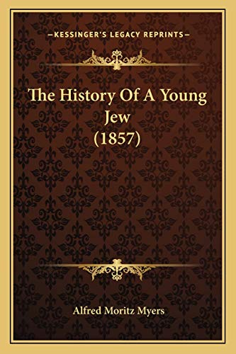 9781165758159: The History Of A Young Jew (1857)