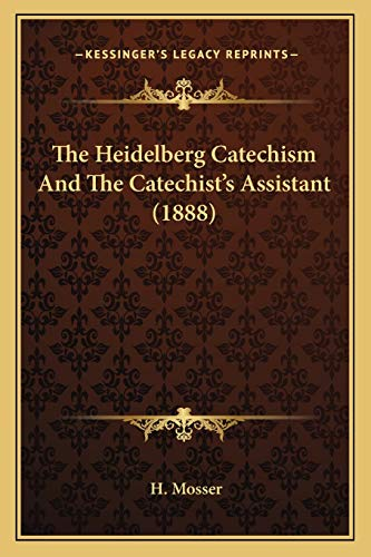 9781165759071: The Heidelberg Catechism And The Catechist's Assistant (1888)
