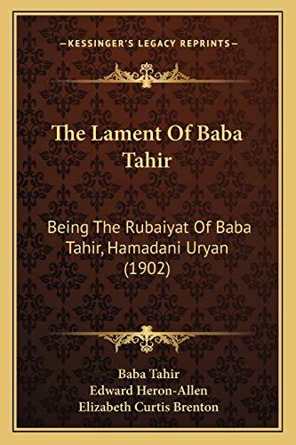 The Lament of Baba Tahir Being the: Baba-Tahir