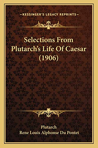 9781165760251: Selections From Plutarch's Life Of Caesar (1906)
