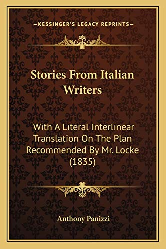 9781165760282: Stories From Italian Writers: With A Literal Interlinear Translation On The Plan Recommended By Mr. Locke (1835)
