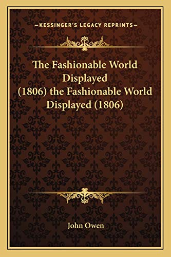 9781165761159: The Fashionable World Displayed (1806) the Fashionable World Displayed (1806)