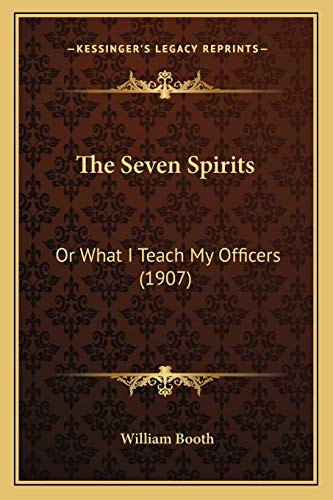 9781165762064: The Seven Spirits: Or What I Teach My Officers (1907)