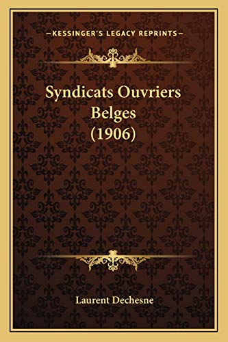 9781165762408: Syndicats Ouvriers Belges (1906) (French Edition)
