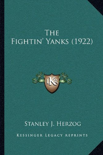 9781165764921: The Fightin' Yanks (1922)