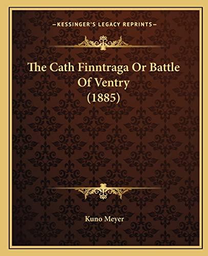 9781165765232: The Cath Finntraga Or Battle Of Ventry (1885)