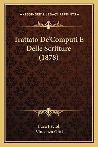 Trattato De'Computi E Delle Scritture (1878) (Italian Edition) (1165765748) by Luca Pacioli