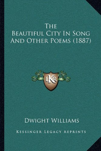 9781165766796: The Beautiful City In Song And Other Poems (1887)