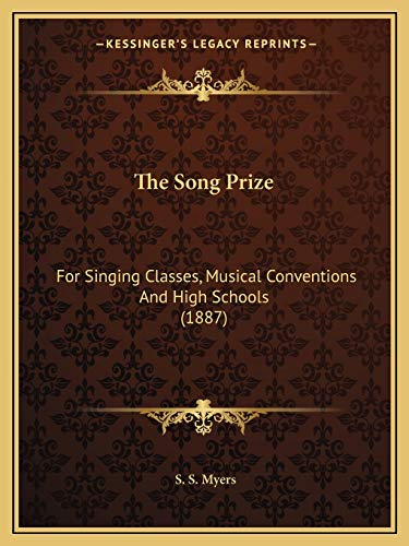 9781165769940: The Song Prize: For Singing Classes, Musical Conventions And High Schools (1887)