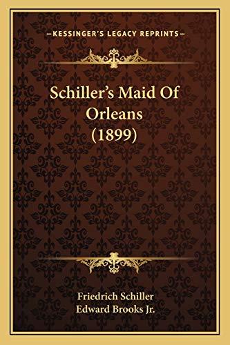 9781165770557: Schiller's Maid Of Orleans (1899)