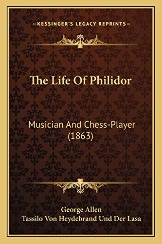 9781165771424: The Life Of Philidor: Musician And Chess-Player (1863)