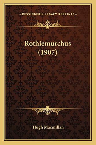 9781165773299: Rothiemurchus (1907)