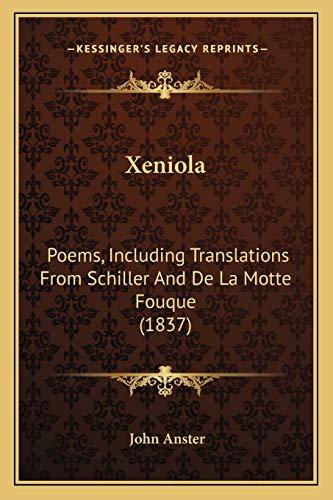Xeniola: Poems, Including Translations From Schiller And De La Motte Fouque (1837)