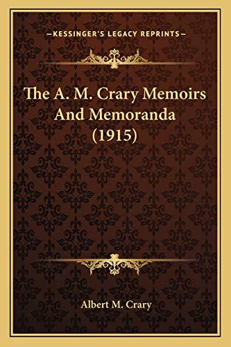 9781165774180: The A. M. Crary Memoirs And Memoranda (1915)