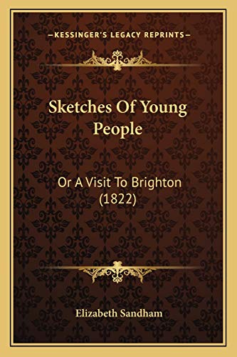 9781165774449: Sketches Of Young People: Or A Visit To Brighton (1822)