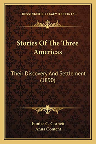 9781165778751: Stories Of The Three Americas: Their Discovery And Settlement (1890)