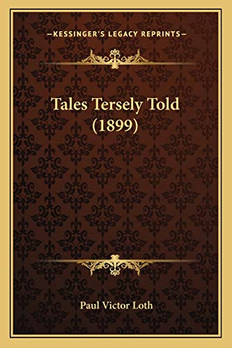 9781165781706: Tales Tersely Told (1899)