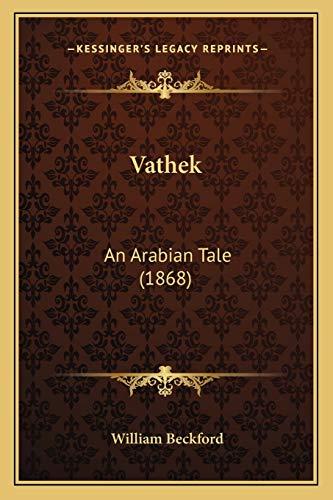 9781165782130: Vathek: An Arabian Tale (1868)