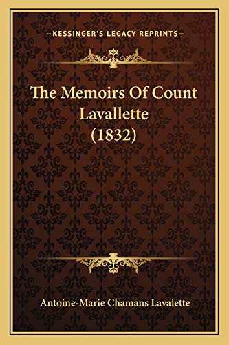 9781165784103: The Memoirs Of Count Lavallette (1832)