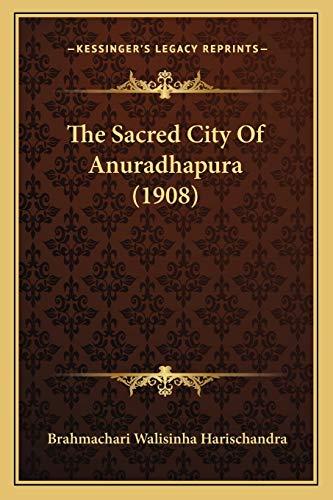 9781165784134: The Sacred City Of Anuradhapura (1908)