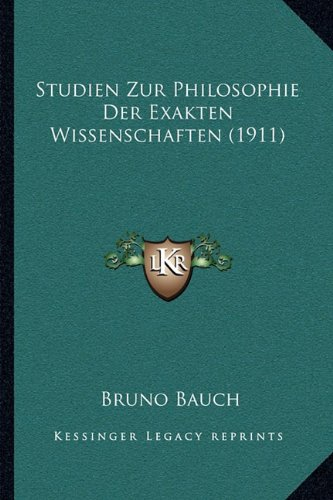 9781165787968: Studien Zur Philosophie Der Exakten Wissenschaften (1911)