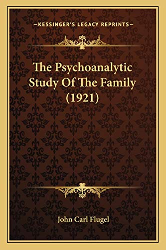 9781165788026: The Psychoanalytic Study Of The Family (1921)