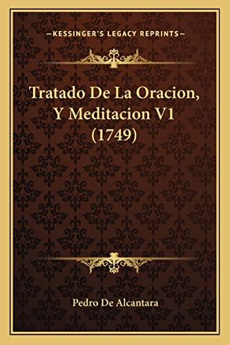 9781165792436: Tratado De La Oracion, Y Meditacion V1 (1749) (Spanish Edition)