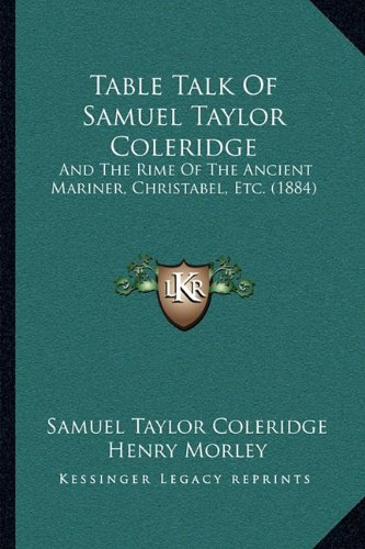Table Talk Of Samuel Taylor Coleridge: And