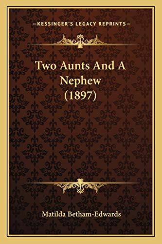 9781165793037: Two Aunts And A Nephew (1897)
