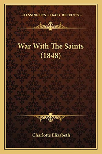 War With The Saints (1848) (116579800X) by Elizabeth, Charlotte
