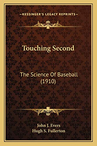 9781165799343: Touching Second: The Science Of Baseball (1910)