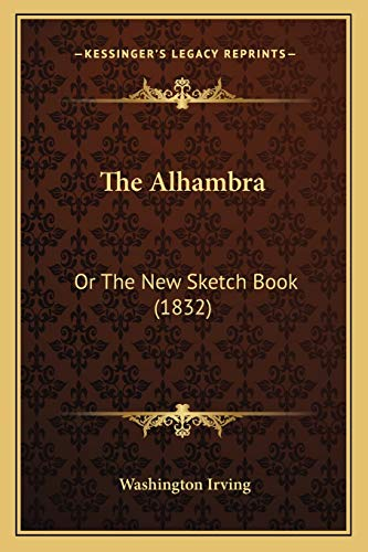 9781165799770: The Alhambra: Or The New Sketch Book (1832)
