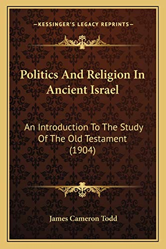 9781165801770: Politics and Religion in Ancient Israel: An Introduction to the Study of the Old Testament (1904)
