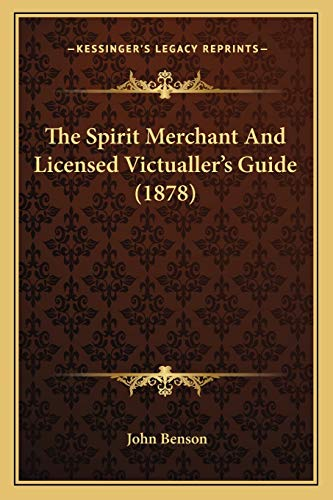 9781165803620: The Spirit Merchant And Licensed Victualler's Guide (1878)