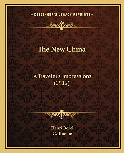 9781165804573: The New China the New China: A Traveler's Impressions (1912) a Traveler's Impressions (1912)