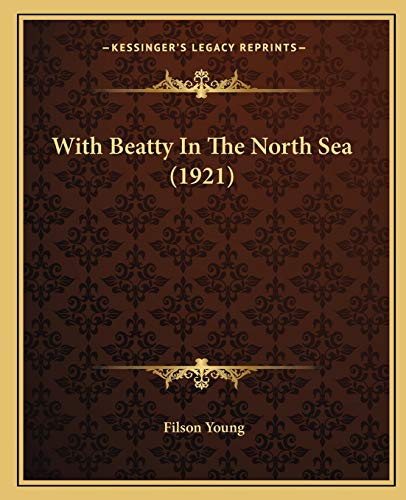 9781165804665: With Beatty In The North Sea (1921)