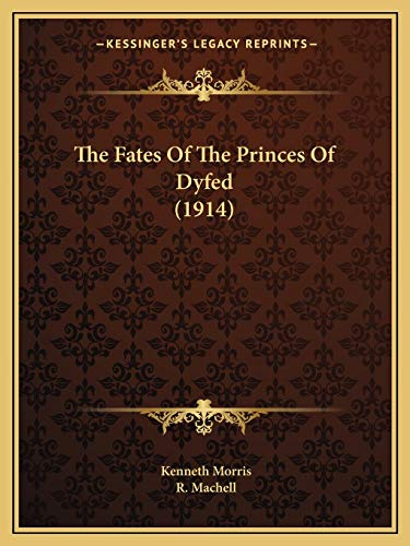 9781165805174: The Fates Of The Princes Of Dyfed (1914)