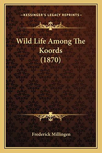 9781165807796: Wild Life Among The Koords (1870)