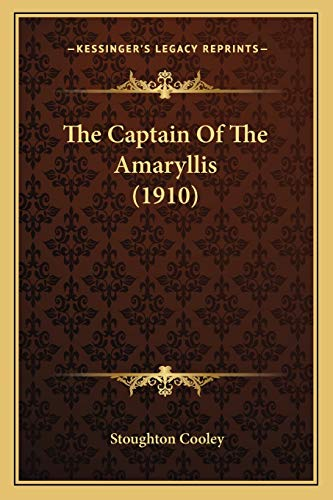 9781165809738: The Captain Of The Amaryllis (1910)