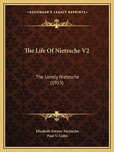 9781165810673: The Life Of Nietzsche V2: The Lonely Nietzsche (1915)