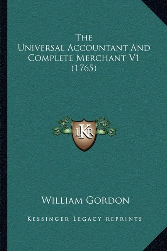 9781165812448: The Universal Accountant And Complete Merchant V1 (1765)