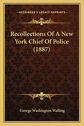 9781165817658: Recollections Of A New York Chief Of Police (1887)